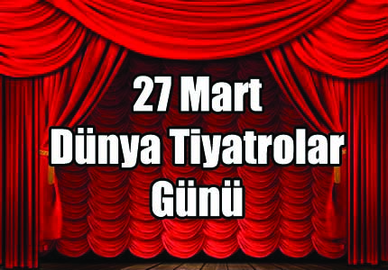 Dünya Tiyatro Günü ile İlgili Şiirler