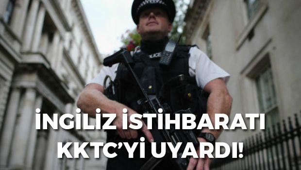 İngiliz istihbaratı KKTC'yi uyardı!