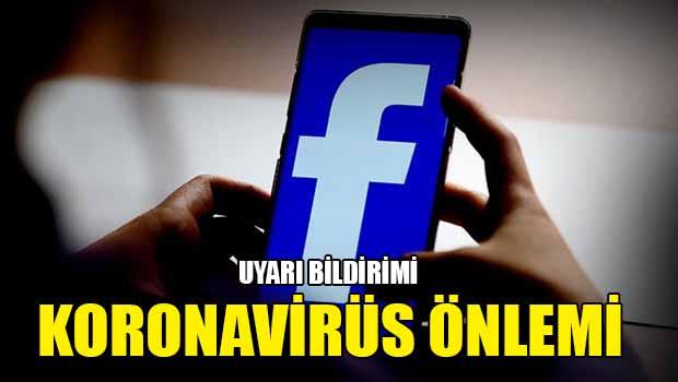 Facebook'tan koronavirüs önlemi: Uyarı bildirimi gönderecek